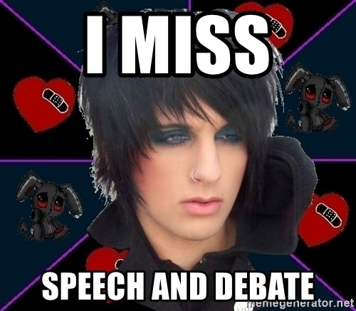 Emo Oldfag - I miss  speech and debate