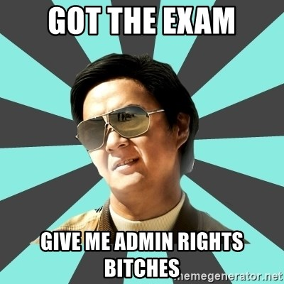 mr chow - Got The EXAM GIVE ME ADMIN RIGHTS BITCHES