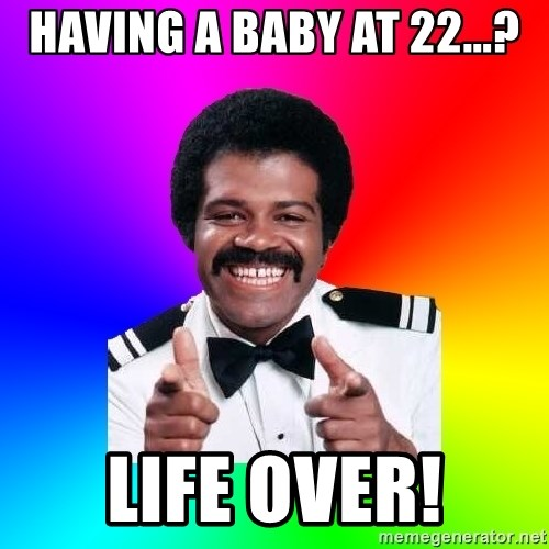 Foley - Having a baby at 22...? Life over!