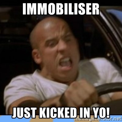 fast and furious - Immobiliser JUST KICKED IN YO!