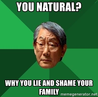 High Expectations Asian Father - you natural? why you lie and shame your family