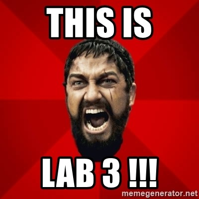 THIS IS SPARTAAA!!11!1 - THIS IS LAB 3 !!!