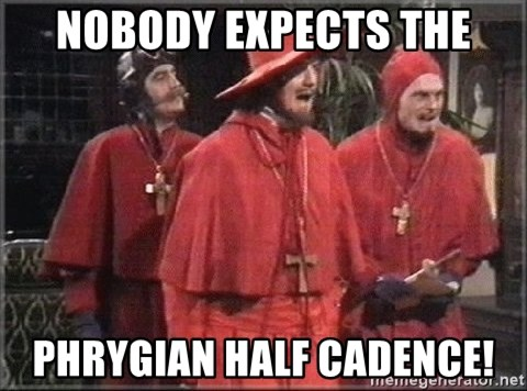 spanish inquisition - NOBODY EXPECTS THE Phrygian Half Cadence!