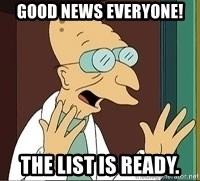 Professor Farnsworth - good news everyone! The list is ready.
