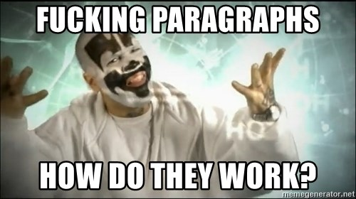 Insane Clown Posse - fucking paragraphs how do they work?