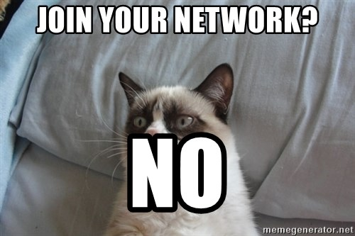 Grumpy cat good - join your network? no