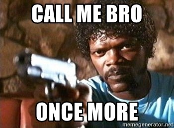 Pulp Fiction - Call me Bro Once more