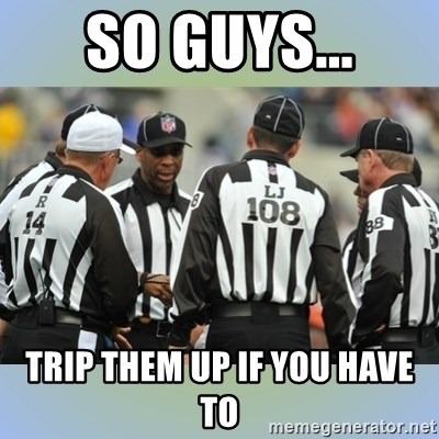 NFL Ref Meeting - so guys... trip them up if you have to