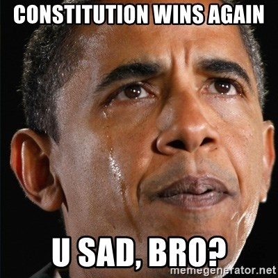 Obama Crying - Constitution wins again u sad, bro?