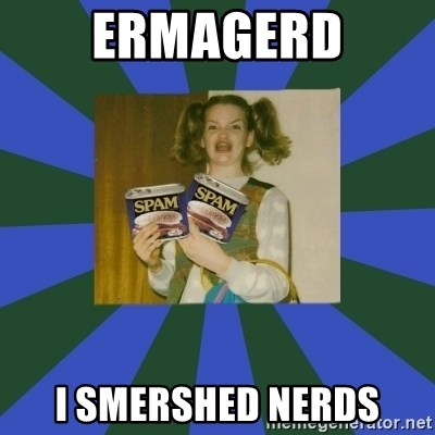 ERMAGERD STOOLS  - ERMAGERD I SMERSHED NERDS
