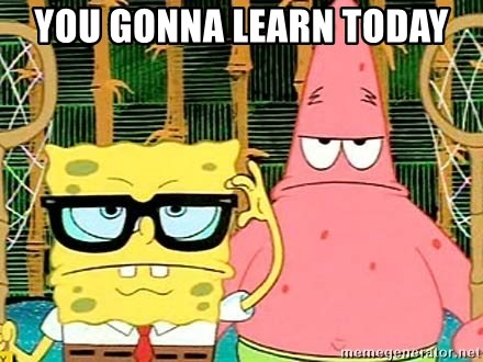 Serious Spongebob - You gonna learn today