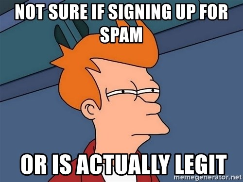 Futurama Fry - Not sure if signing up for spam  or is actually legit