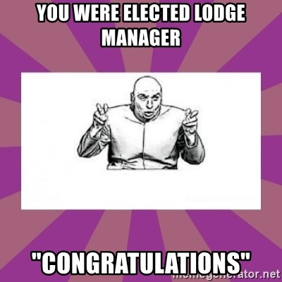 """'dr. evil' air quote - You Were elected lodge manager """"Congratulations"""""""