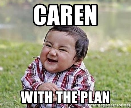 Evil Plan Baby - Caren with the plan