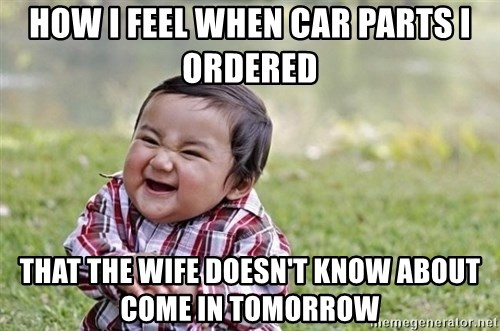 evil asian plotting baby - How i feel when car parts i ordered that the wife doesn't know about come in tomorrow
