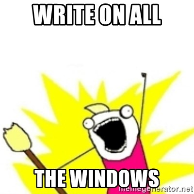 x all the y - Write on all the windows