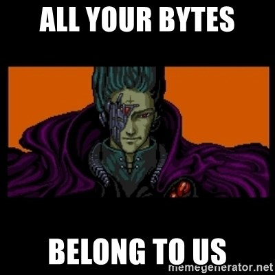 All your base are belong to us - All Your bytes belong to us