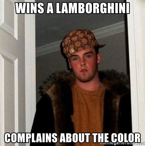 Scumbag Steve - wins a lamborghini complains about the color