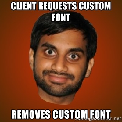 Generic Indian Guy - Client requests Custom FONT REMOVES CUSTOM FONT