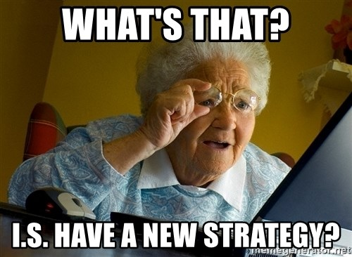 Internet Grandma Surprise - What's That? I.S. Have a new STRATEGY?
