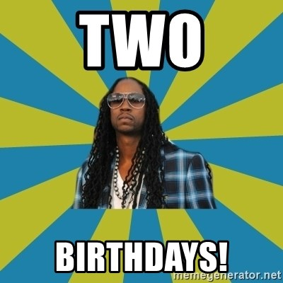 Innocent 2 Chainz - TWO BIRTHDAYS!