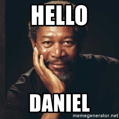 Morgan Freeman - Hello Daniel