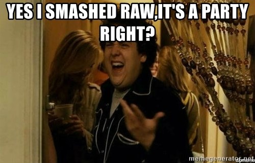 Fuck me right - yes i smashed raw,IT'S A PARTY RIGHT?
