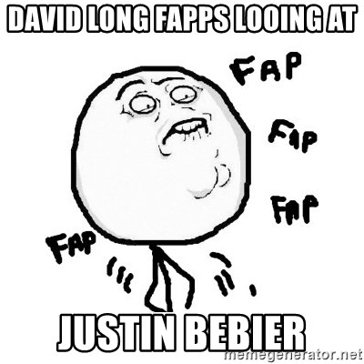 fap fap fap - david long fapps looing at Justin bebier