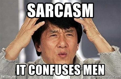 Confused Jackie Chan - sarcasm it confuses men