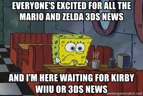 Coffee shop spongebob - everyone's excited for all the mario and zelda 3ds news and i'm here waiting for kirby wiiu or 3ds news