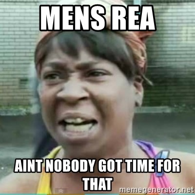 Sweet Brown Meme - Mens Rea  Aint Nobody Got Time For That