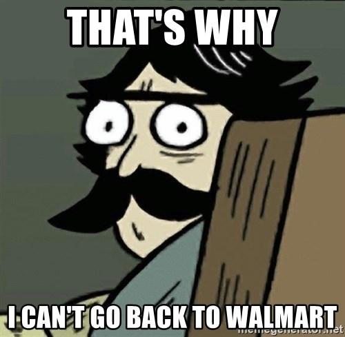 StareDad - That's why I can't go back to walmart