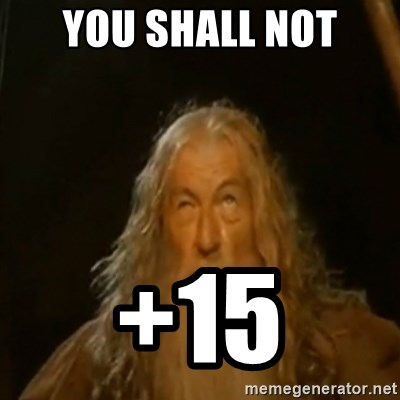 Gandalf You Shall Not Pass - You shall not +15