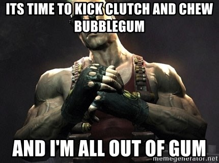 Duke Nukem Forever - its time to kick clutch and chew bubblegum and i'm all out of gum