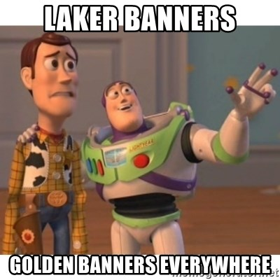 Toy story - Laker Banners Golden banners everywhere