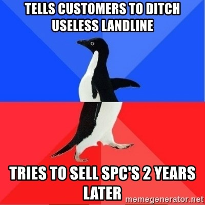 Socially Awkward to Awesome Penguin - Tells customers to ditch useless landline Tries to sell SPC's 2 years later