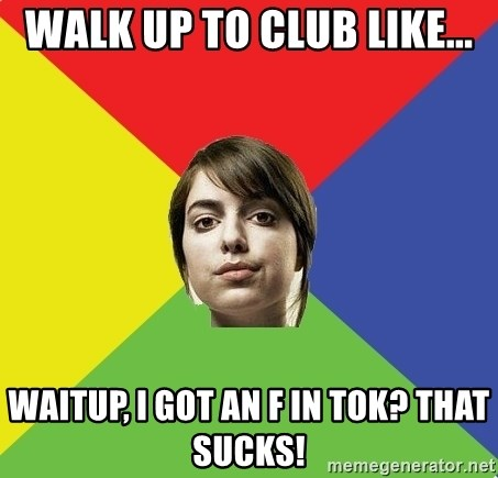 Non Jealous Girl - Walk up to club like... WaITUP, I GOT AN F IN TOK? THAT SUCKS!
