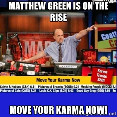 Move Your Karma - Matthew green is on the rise move your karma now!