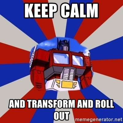 Optimus Prime - keep calm  and transform and roll out