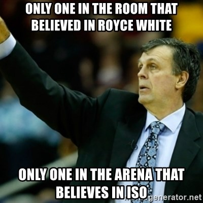Kevin McFail Meme - Only One In the room that believed in Royce White Only one in the arena that believes in Iso