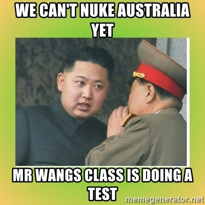kim joung - We can't nuke Australia yet Mr wangs class is doing a test