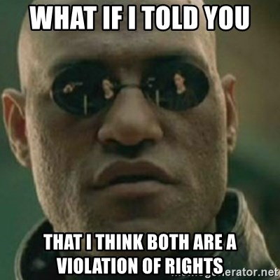 Nikko Morpheus - WHAT IF I TOLD you that i think both are a violation of rights