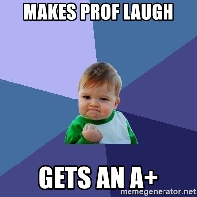 Success Kid - Makes prof laugh gets an a+