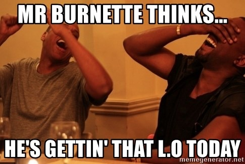 Jay-Z & Kanye Laughing - mr burnette thinks... he's gettin' that L.O today