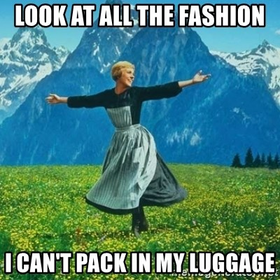 Look at All the Fucks I Give - LOOK AT ALL THE FASHION I CAN'T PACK IN MY LUGGAGE