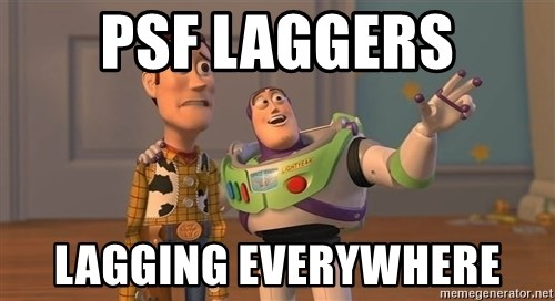 Toy Story Everywhere - psf laggers lagging everywhere