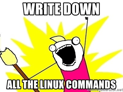 X ALL THE THINGS - write down all the linux commands