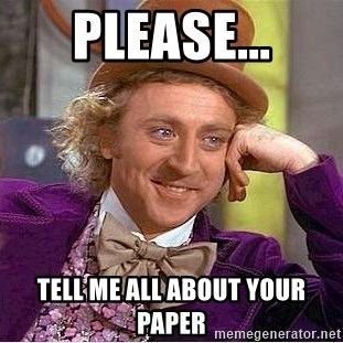 Willy Wonka - Please... Tell me all about your paper