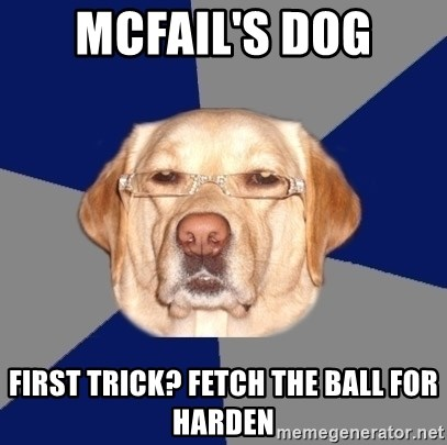 Racist Dawg - Mcfail's Dog First Trick? Fetch the ball for Harden