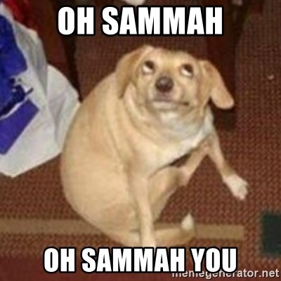 Oh You Dog - Oh Sammah Oh sammah you
